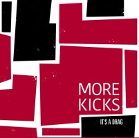 More Kicks - It's A Drag
