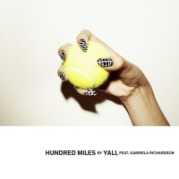Yall - Hundred Miles (white Vinyl)