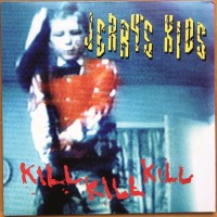 Jerry's Kids - Kill Kill Kill (red 2019 Vinyl)