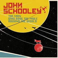 Schooley, John - The Man Who Rode The Mule Around The World (+cd)