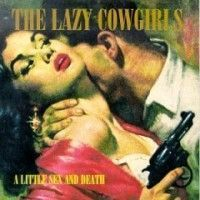 Lazy Cowgirls - A Little Sex & Death
