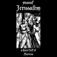 Yussuf Jerusalem - Heart Full Of Sorrow