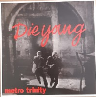 Metro Trinity - Die Young Ep
