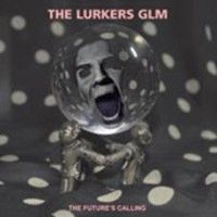 See product: Lurkers Glm - The Future