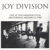 Joy Division - Live At Paradiso Club, Amsterdam, 1980