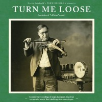 Various - Turn Me Loose - Outsiders Of Old-time Music