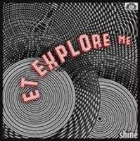 Et Explore Me - Shine (+cd)