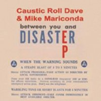 Caustic Roll Dave & Mike Mariconda - Disaster Ep
