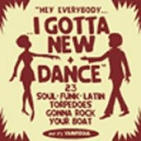 See product: Various - I Gotta New Dance