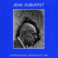 Dubuffet, Jean - Experiences Musicales 1961 (2lp)