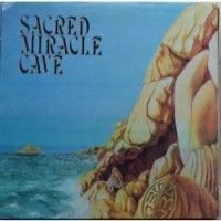 Sacred Miracle Cave - Sacred Miracle Cave