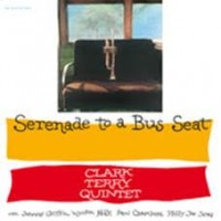 Cover of: Terry, Clark Quintet - Serenade To A Bus Seat