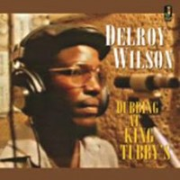 Wilson, Delroy - Dubbing At King Tubby's