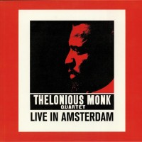 Monk, Thelonious Quartet - Live In Amsterdam