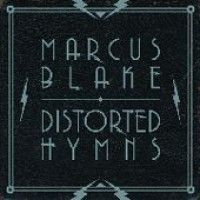 Blake, Marcus - Distorted Hymns