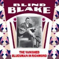 Blind Blake - The Vanished Bluesman In Richmond
