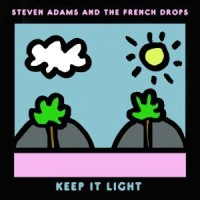 Adams, Steven And The French Drops - Keep It Light