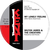 James, Milton & The Creators/kenard - My Lonely Feeling/what Did You Gain By That?