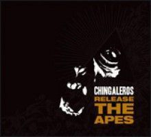 Chingaleros - Release The Apes