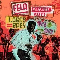 See product: Kuti, Fela-ransome - Lagos Baby (1963-1969)
