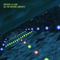 Archers Of Loaf - All The Nations Airports (deluxe Edition)