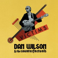 Wilson, Dan & The Counterfactuals - Victims