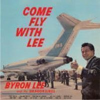 Lee, Byron & The Dragonaires - Come Fly With Lee