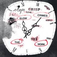 Work, The - Slow Crimes (+cd)