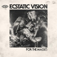 Ecstatic Vision - For The Masses
