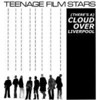 Teenage Filmstars - There's A Cloud Over Liverpool