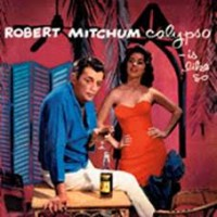 Mitchum, Robert - Calypso Is Like...so