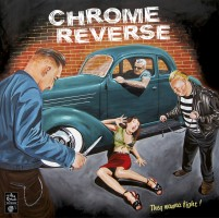 Chrome Reverse - They Wanna Fight!