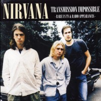 Nirvana - Transmission Impossible (rare Tv & Radio)