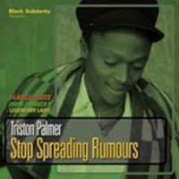 Palmer, Triston - Stop Spreading Rumours