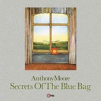 Moore, Anthony - Secrets Of The Blue Bag