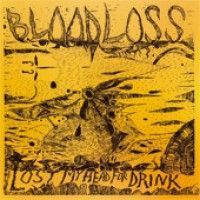 Bloodloss - Lost My Head For Drink