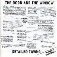Door And The Window - Detailed Twang