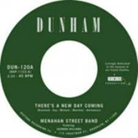 Menahan Street Band - There's A New Day Coming/tommy Don't