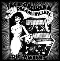 Oblivian, Jack & The Dream Killers - Lost Weekend