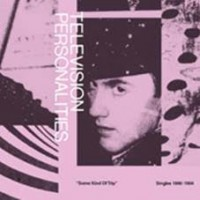 Television Personalities - Some Kind Of Trip (sinfles 1990-94) 2cd