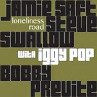 Saft, Jamie, Bobby Previte, Steve Swallow & Iggy Pop - Loneliness Road (2lp)
