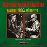 North East Ska Jass Orchestra - Meets David Hillyard & Fred Reiter