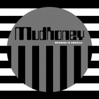 Mudhoney - Morning In America (loser Edition)