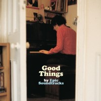 Epic Soundtracks - Good Things (+7
