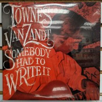 Van Zandt, Townes - Somebody Had To Write It
