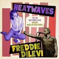 See product: Heatwaves/freddie Dilevi - I Do I Do/volvere