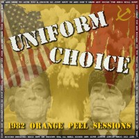 Cover of: Uniform Choice - 1982 Orange Peel Sessions