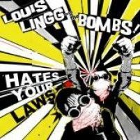 Lingg, Louis & The Bombs - Hate Your Laws