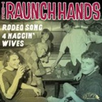 Raunch Hands - Rodeo Song/four Naggin' Wives