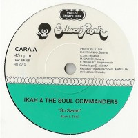 Ikah & The Soul Commanders - So Sweet/leña Del Arbol Caido